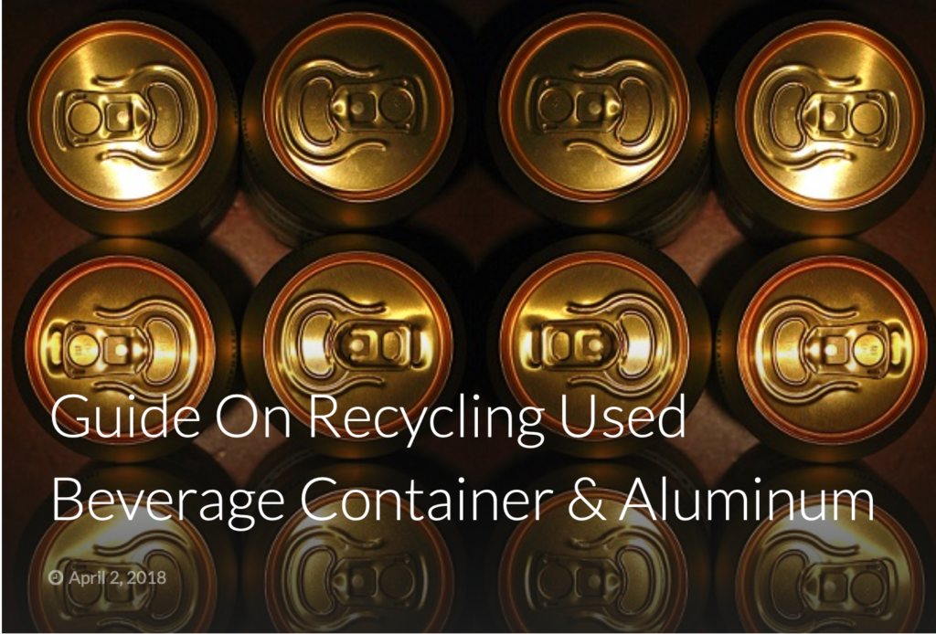Guide on recycling used beverage container and aluminum.